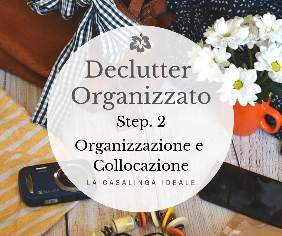 Declutter Organizzato step 2 Organizzazione