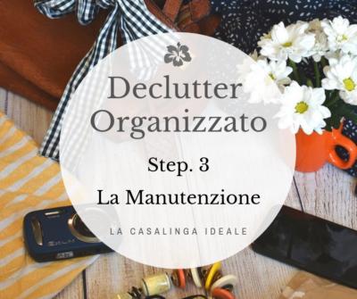 Declutter Organizzato step 3 Manutenzione